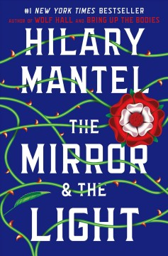 The Mirror & The Light / Hilary Mantel - Hilary Mantel