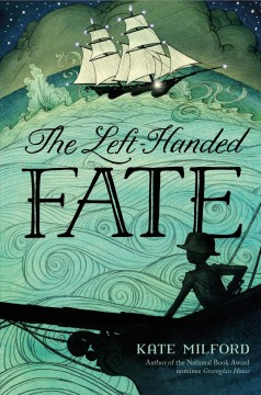 The Left-Handed Fate /  Kate Milford ; illustrated by Eliza Wheeler. - Kate Milford ; illustrated by Eliza Wheeler.