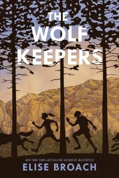 The wolf keepers /  Elise Broach ; with illustrations by Alice Ratterree.