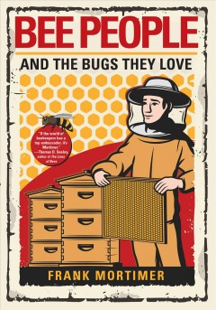 Bee people and the bugs they love /  Frank Mortimer. - Frank Mortimer.