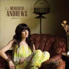 Worth it all /  Meredith Andrews.