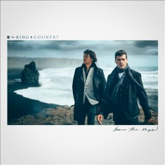 Burn the ships / For King & Country - For King & Country