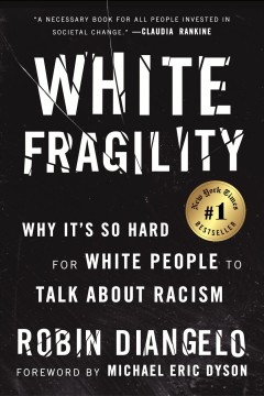 White fragility : why it's so hard to talk to white people about racism / Robin DiAngelo.