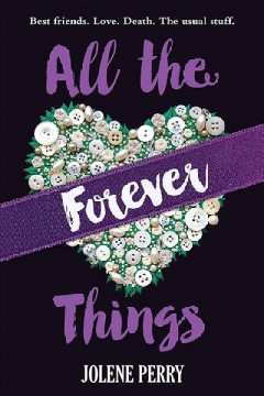 All the forever things /  Jolene Perry. - Jolene Perry.