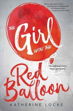 The girl with the red balloon /  Katherine Locke.