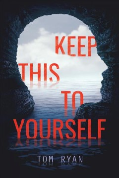 Keep this to yourself /  Tom Ryan. - Tom Ryan.
