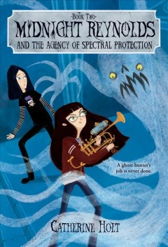 Midnight Reynolds and the agency of spectral protection /  Catherine Holt. - Catherine Holt.