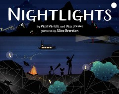 Nightlights /  by Paul Paolilli and Dan Brewer ; pictures by Alice Brereton.