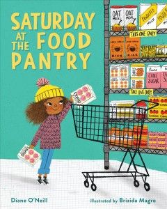 Saturday at the food pantry /  Diane O'Neill ; illustrated by Brizida Magro. - Diane O'Neill ; illustrated by Brizida Magro.