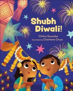 Shubh Diwali! /  Chitra Soundar ; illustrated by Charlene Chua.