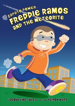 Freddie Ramos and the meteorite /  Jacqueline Jules ; art by Keiron Ward. - Jacqueline Jules ; art by Keiron Ward.
