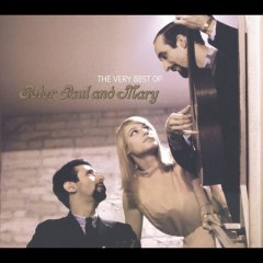 The very best of Peter Paul and Mary.