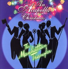 An Acapella Christmas /  the Manhattan Transfer.