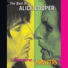 Mascara & monsters : the best of Alice Cooper