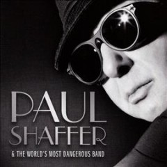 Paul Shaffer & the World's Most Dangerous Band /  Paul Shaffer & the World's Most Dangerous Band. - Paul Shaffer & the World's Most Dangerous Band.