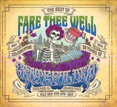 The best of fare thee well : celebrating 50 years of Grateful Dead.