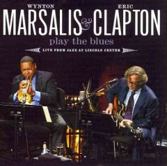 Wynton Marsalis & Eric Clapton play the blues live from Jazz at Lincoln Center
