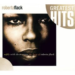 Softly with these songs : the best of Roberta Flack : greatest hits.