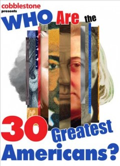 Who are the 30 greatest Americans? /  [Helen Wieman Bledsoe and others].