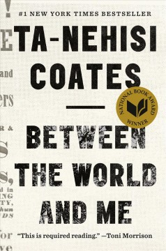 Between The World And Me / Ta-Nehisi Coates - Ta-Nehisi Coates