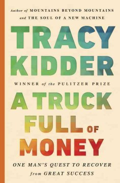 A truck full of money /  Tracy Kidder.