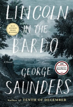 Lincoln In The Bardo / George Saunders - George Saunders