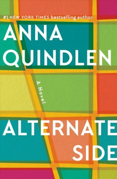 Alternate side : a novel / Anna Quindlen. - Anna Quindlen.