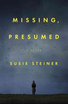 Missing, presumed : a novel / Susie Steiner.