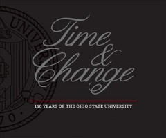 Time & change : 150 years of The Ohio State University / Tamar Chute ; with a letter from President Michael V. Drake and an afterword by Provost Bruce A. McPheron. - Tamar Chute ; with a letter from President Michael V. Drake and an afterword by Provost Bruce A. McPheron.