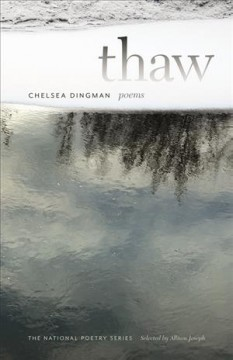 Thaw : poems / by Chelsea Dingman.