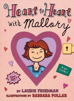 Heart to heart with Mallory /  by Laurie Friedman ; illustrations by Barbara Pollak.