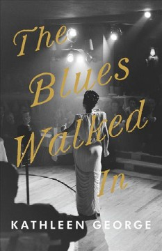 The blues walked in /  Kathleen George.