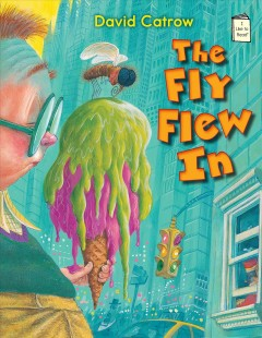The fly flew in /  by David Catrow.