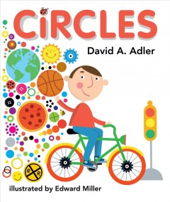 Circles /  by David A. Adler ; illustrated by Edward Miller.