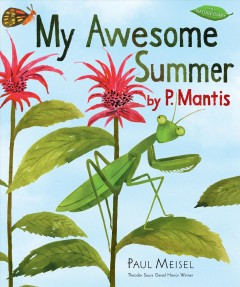 My awesome summer, by P. Mantis /  Paul Meisel.