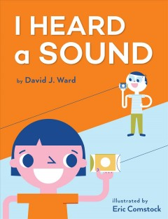 I heard a sound /  by David J Ward ; illustrated by Eric Comstock. - by David J Ward ; illustrated by Eric Comstock.