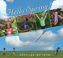 Hello spring! /  Shelley Rotner.