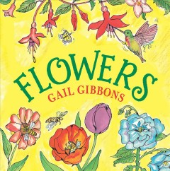 Flowers /  Gail Gibbons.