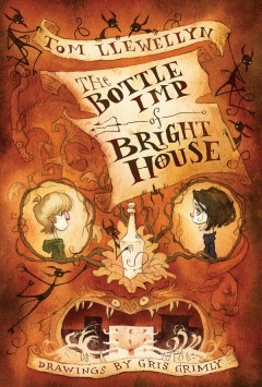 The bottle imp of Bright House /  by Tom Llewellyn ; illustrated by Gris Grimly. - by Tom Llewellyn ; illustrated by Gris Grimly.