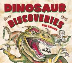 Dinosaur discoveries /  by Gail Gibbons. - by Gail Gibbons.