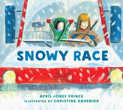 Snowy race /  April Jones Prince ; illustrated by Christine Davenier. - April Jones Prince ; illustrated by Christine Davenier.