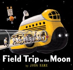 Field trip to the moon /  by John Hare.