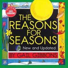 The reasons for seasons /  by Gail Gibbons.