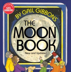 The moon book : new and updated / by Gail Gibbons.