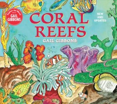 Coral reefs /  by Gail Gibbons.