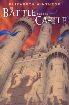 The battle for the castle /  Elizabeth Winthrop. - Elizabeth Winthrop.