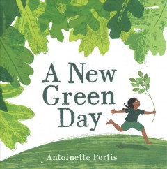 A new green day /  Antoinette Portis.