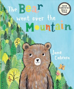 The bear went over the mountain /  Jane Cabrera. - Jane Cabrera.