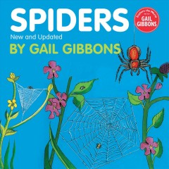 Spiders /  by Gail Gibbons. - by Gail Gibbons.