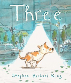 Three /  by Stephen Michael King. - by Stephen Michael King.